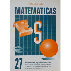 Matemáticas 27. Ecuaciones y problemas (II)