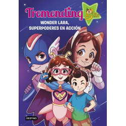 Tremending Girls 2. Wonder Lara, superpoderes en acción