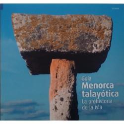 Menorca Talayótica. La prehistoria de la isla