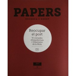 Papers 02. Recuperar el port. VI Jornades d'Arquitectura i Urbanisme de la Mola