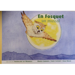 En Fosquet, un mussol (Animalons de Menorca nº3)