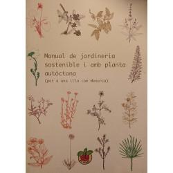 Manual de jardineria sostenible i amb planta autóctona (per a una illa com Menorca)