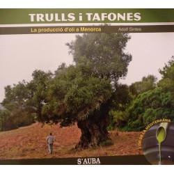 Trulls i Tafones. La producció d'oli a Menorca
